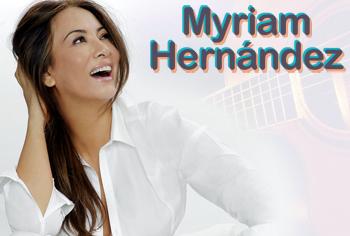 Contratar a Myriam Hernández en laagencia.biz